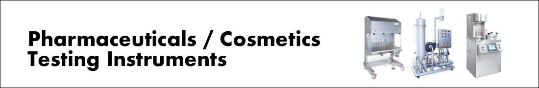 Pharmaceuticals / Cosmetics Testing Instruments